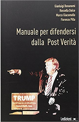 Manuale per difendersi dalla post verità